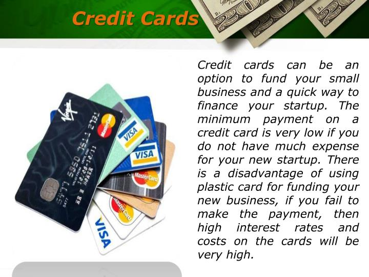Ppt various sources of start up financing us business for Small business start up credit card