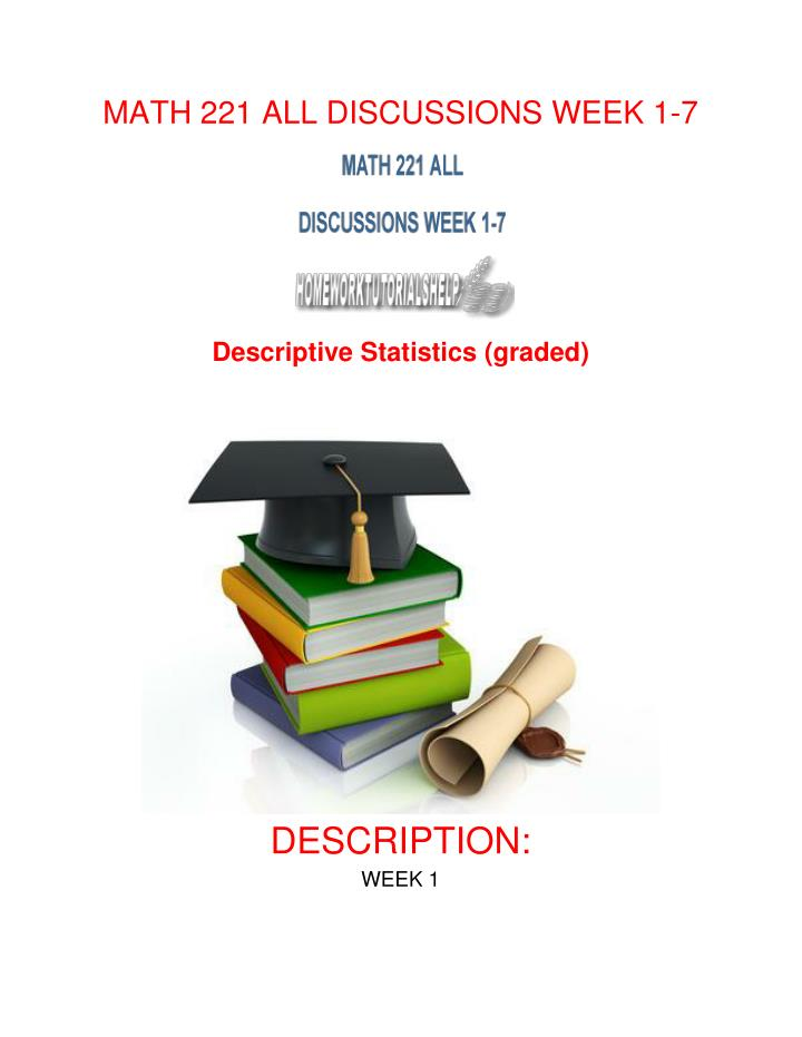 week 1 discussion math 221 Minutes lecture/discussion per week quarter course prerequisites: d- or better in  math 85 math 1051 precalculus i supplement (1) this course, a.