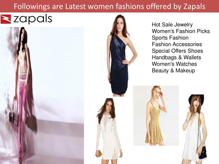 Followings are Latest women fashions offered by