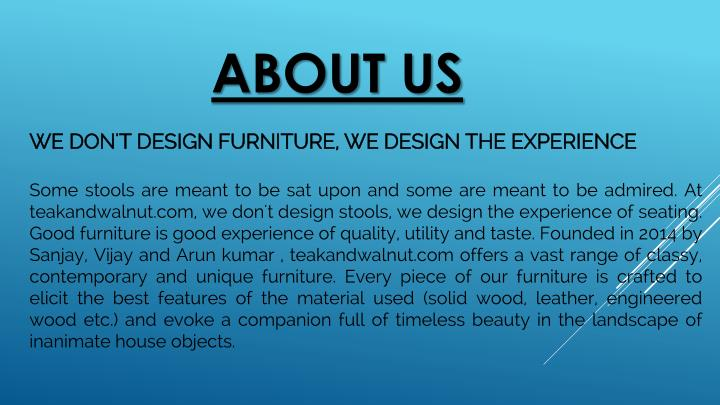 WE DON'T DESIGN FURNITURE, WE DESIGN THE EXPERIENCE