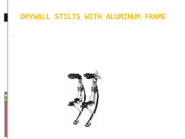 DRYWALL STILTS WITH ALUMINUM FRAME