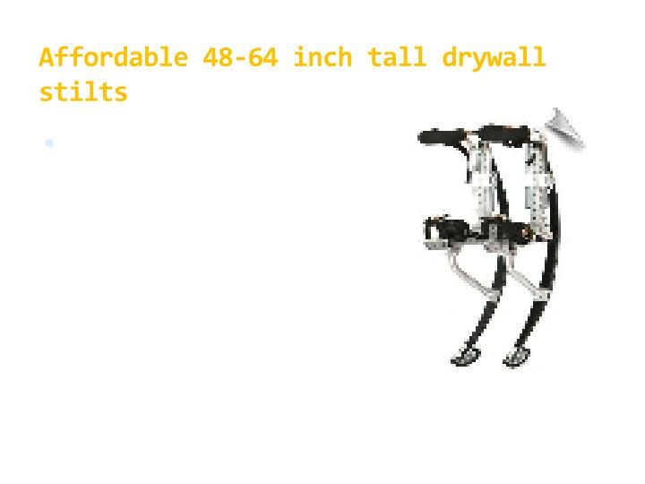 Affordable 48-64 inch tall drywall stilts