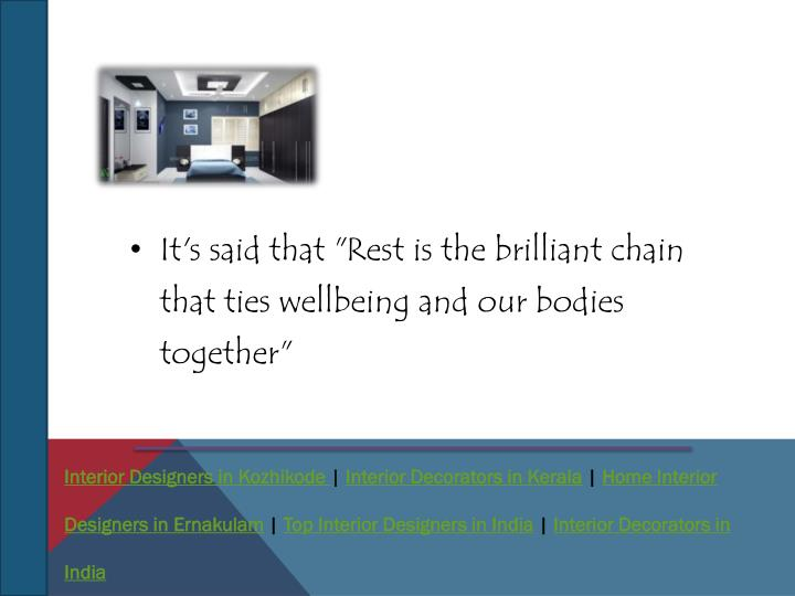 "It's said that ""Rest is the brilliant chain that ties wellbeing and our bodies together"""
