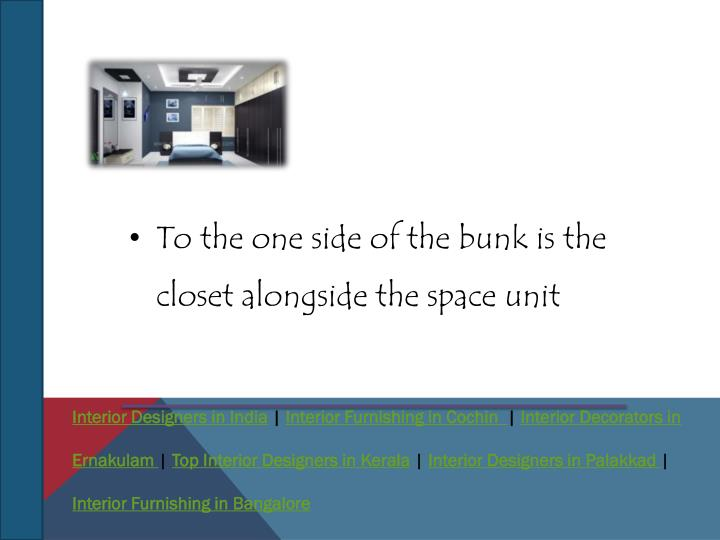 To the one side of the bunk is the closet alongside the space unit