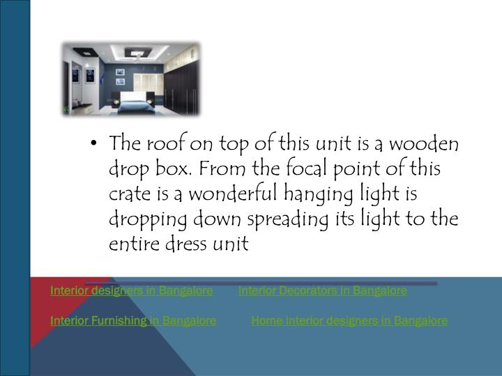The roof on top of this unit is a wooden drop box. From the focal point of this crate is a wonderful hanging light is dropping down spreading its light to the entire dress unit