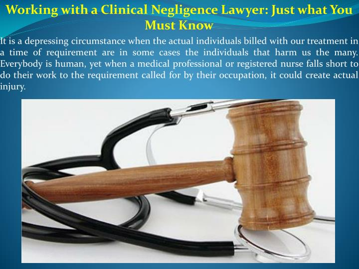 Working with a Clinical Negligence Lawyer: Just what You Must Know
