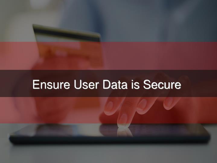 Ensure User Data is Secure