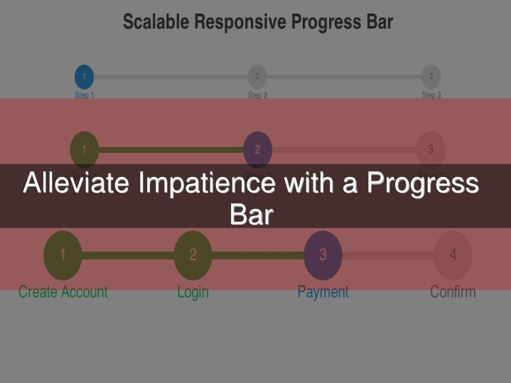 Alleviate Impatience with a Progress Bar