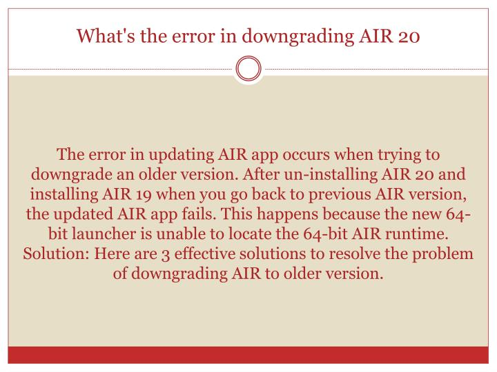 What's the error in downgrading AIR 20