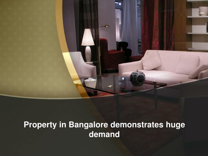 Property in Bangalore demonstrates huge