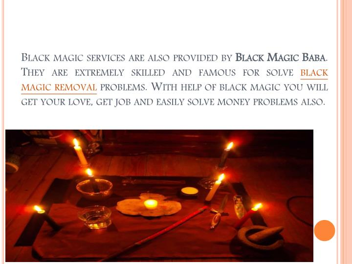 Black magic services are also provided by