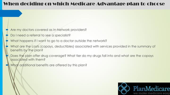 When deciding on which Medicare Advantage plan to