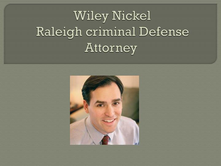 Ppt  Wiley Nickel  Criminal Defense Lawyer Raleigh Nc. Travel Insurance Compare Rates. Mass Auto Insurance Rates Web Development Cms. Money Management Agency Unarco Shopping Carts. Check To See If A Domain Name Is Available. Forest Home Avenue School Sql Server Compare. Nyu Masters In Business Analytics. Child Development Services Application. Squadron Officer College Cheap Phone Provider