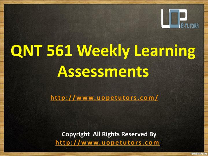 QNT 561 Weekly Learning Assessments