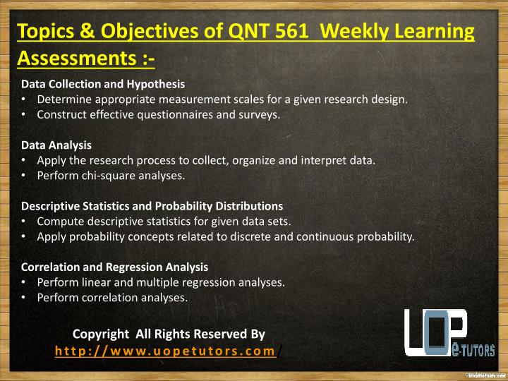 Topics & Objectives of QNT 561  Weekly Learning Assessments :-