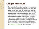 longer floor life