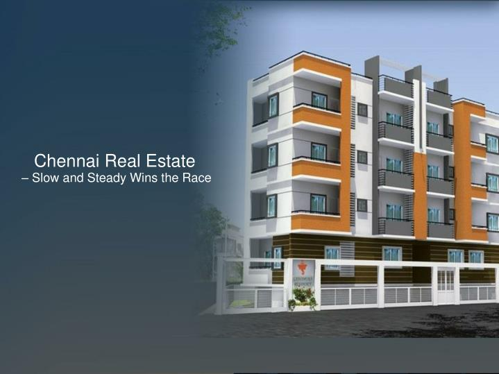 Chennai real estate slow and steady wins the race