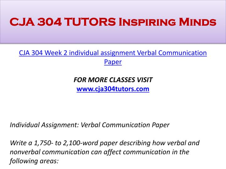 cja 304 verbal communication Title: cja 304 - interpersonal communications - complete class includes all dqs, individual and team assign, author: juliamichel, name: cja 304 - interpersonal communications week 2 individual assignment: verbal communication paper.