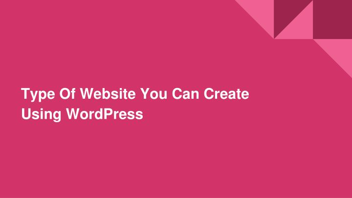 Ppt type of websites you can create using wordpress Where can i make a website