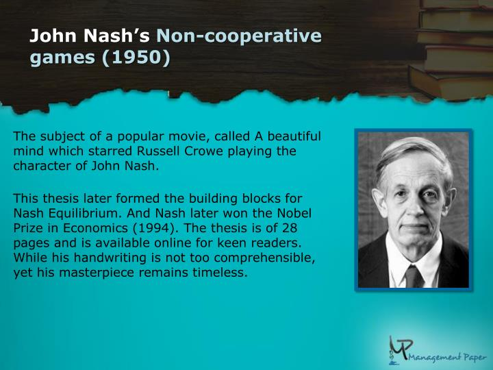 john nash non cooperative games thesis The work of john nash in game theory john f nash 161 there had been no general theory of non-cooperative games before this thesis.