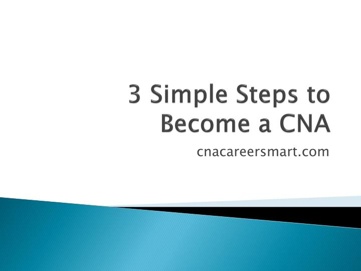 3 Simple Steps to Become a CNA