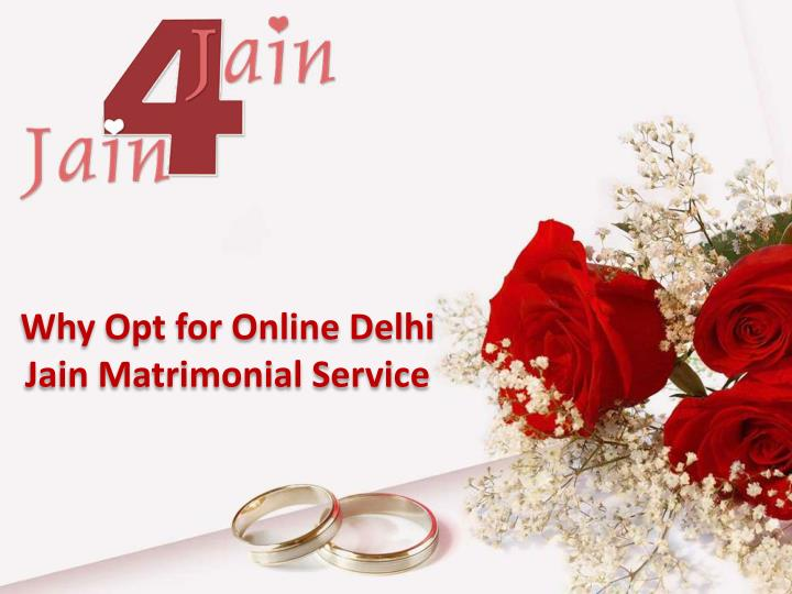 Why opt for online delhi jain matrimonial service