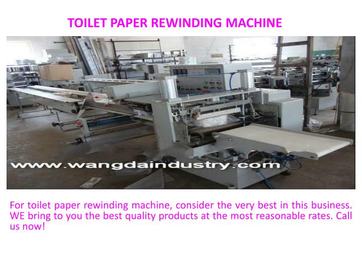 Toilet paper rewinding machine