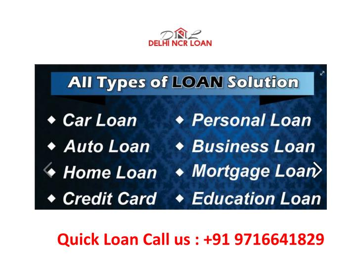 Quick Loan Call us : +91 9716641829