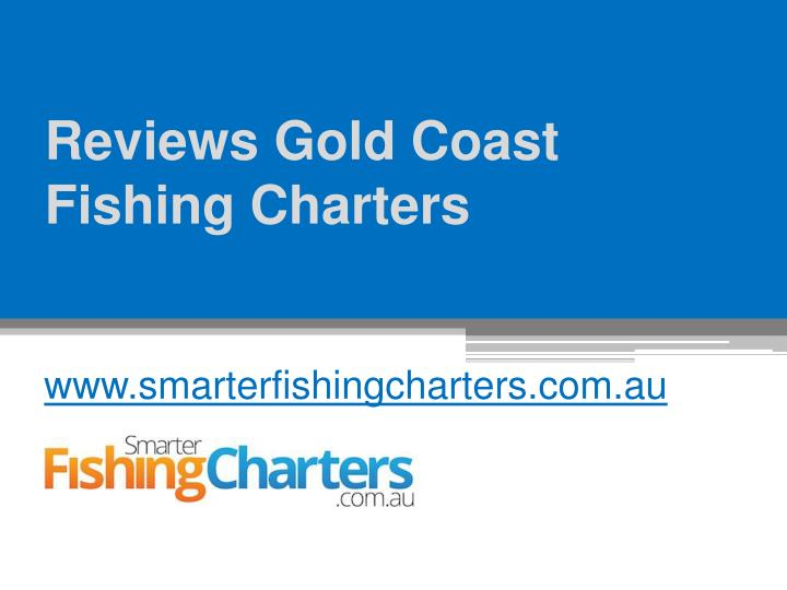 Ppt reviews gold coast fishing charters www for Gold coast fishing charters