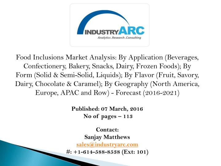 Food Inclusions Market Analysis: By Application (Beverages, Confectionery, Bakery, Snacks, Dairy, Fr...