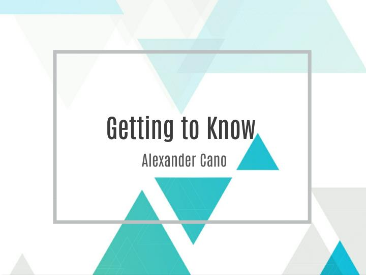 Getting to Know