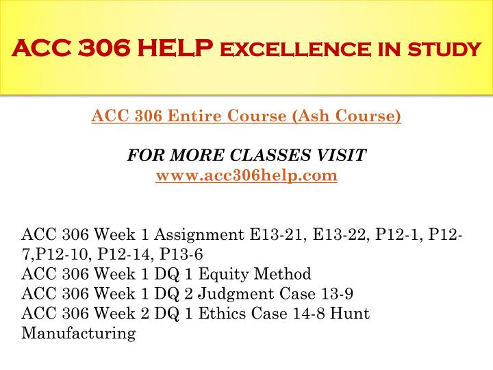 ACC 306 HELP excellence in study
