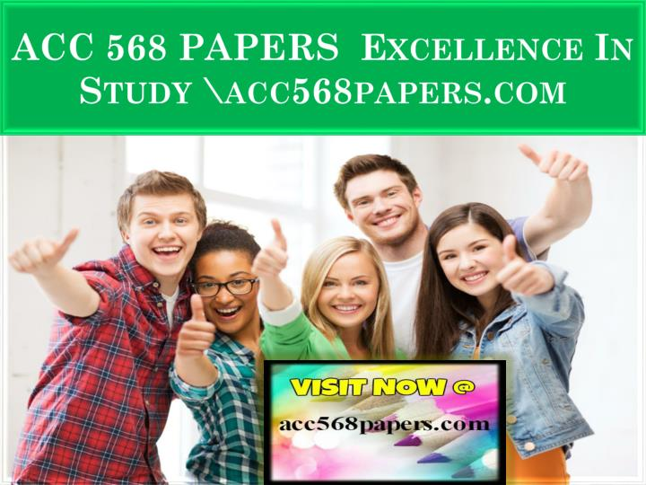 Acc 568 papers excellence in study acc568papers com