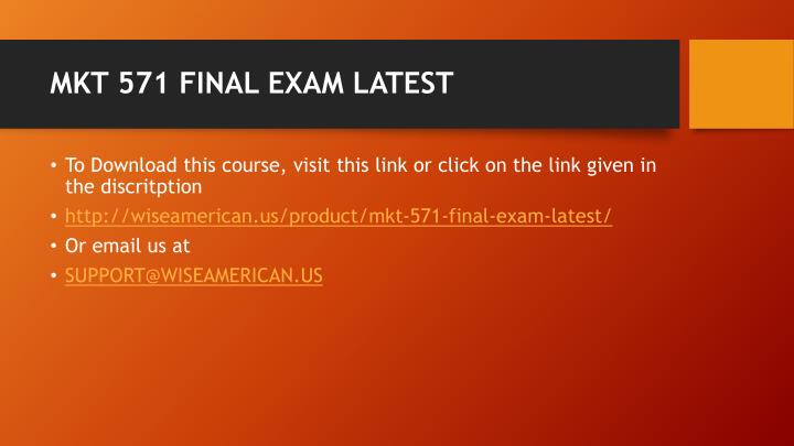 MKT 571 FINAL EXAM LATEST