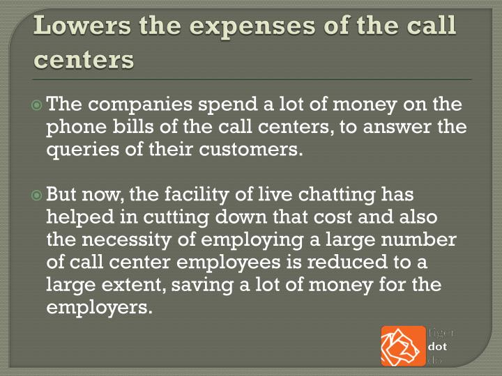 Lowers the expenses of the call centers