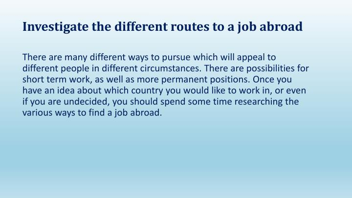 Investigate the different routes to a job abroad