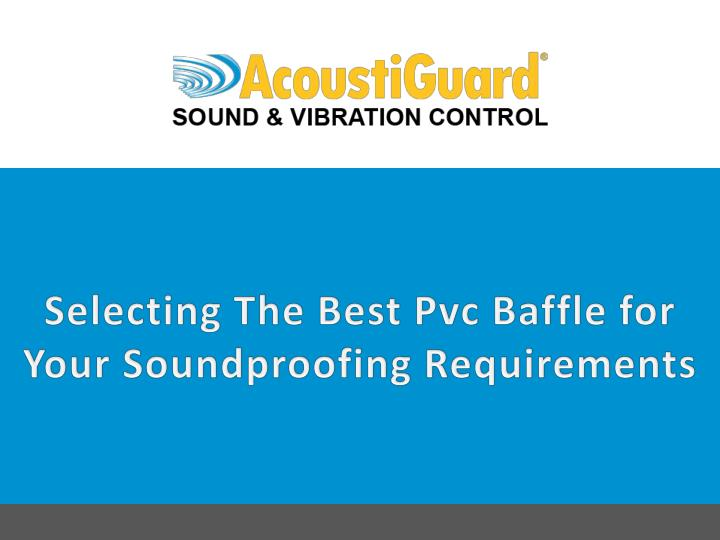 Selecting the best pvc baffle for your soundproofing requirements 7392377
