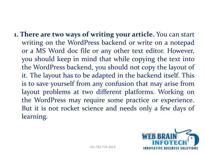 1. There are two ways of writing your article.