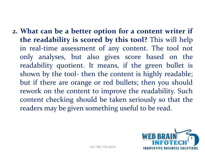 2. What can be a better option for a content writer if the readability is scored by this tool?
