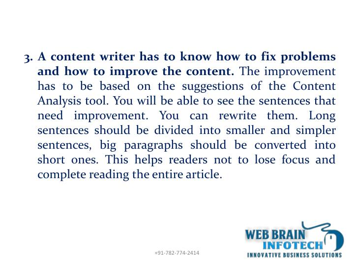3. A content writer has to know how to fix problems and how to improve the content.