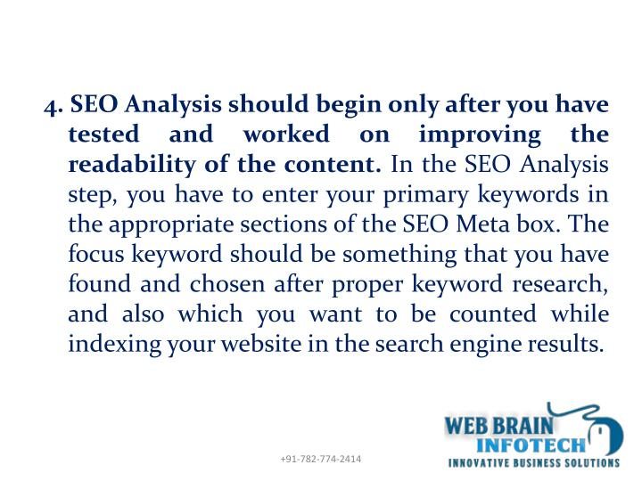4. SEO Analysis should begin only after you have tested and worked on improving the readability of the content.
