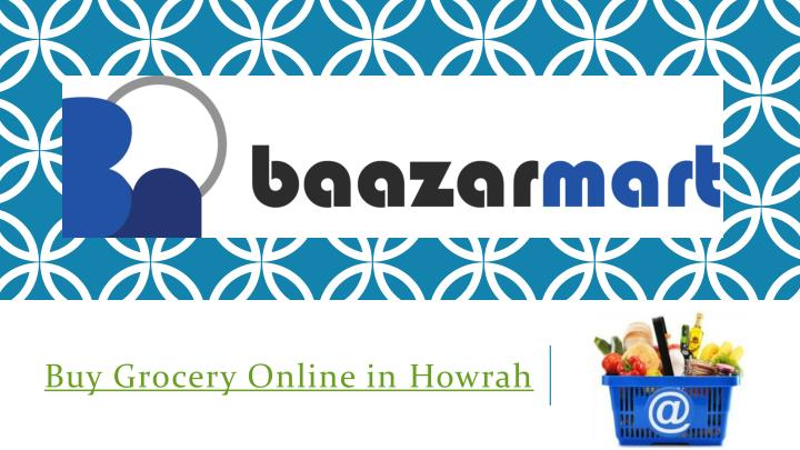 Buy grocery online in h owrah