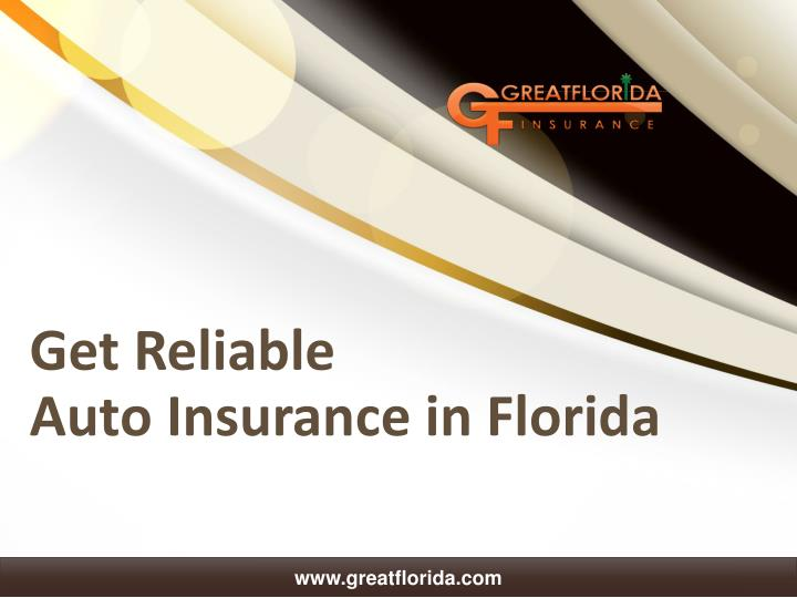 Lastest PPT  Trustworthy Auto Insurance In Florida PowerPoint