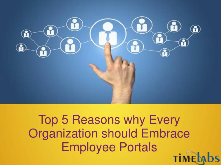 Top 5 Reasons why Every Organization should Embrace Employee Portals