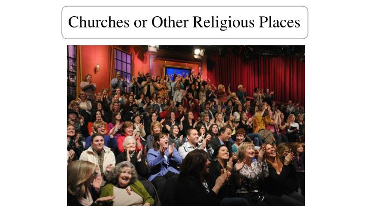 Churches or Other Religious Places
