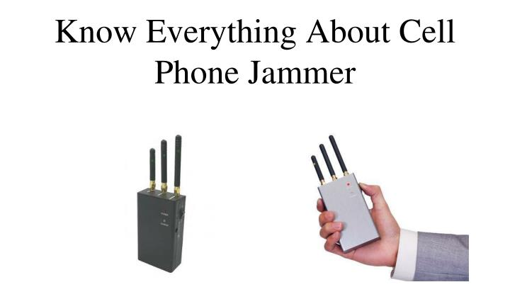 Know everything about cell phone jammer