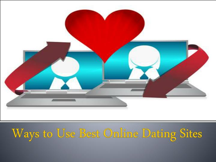 how to best use dating sites '#1 trusted dating site every day, an average of 438 singles marry a match they found on eharmony it's free to review your single, compatible matches.