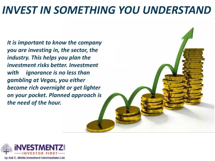 Invest in something you understand