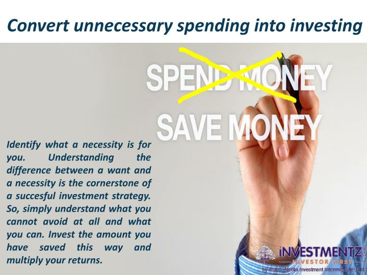 Convert unnecessary spending into investing