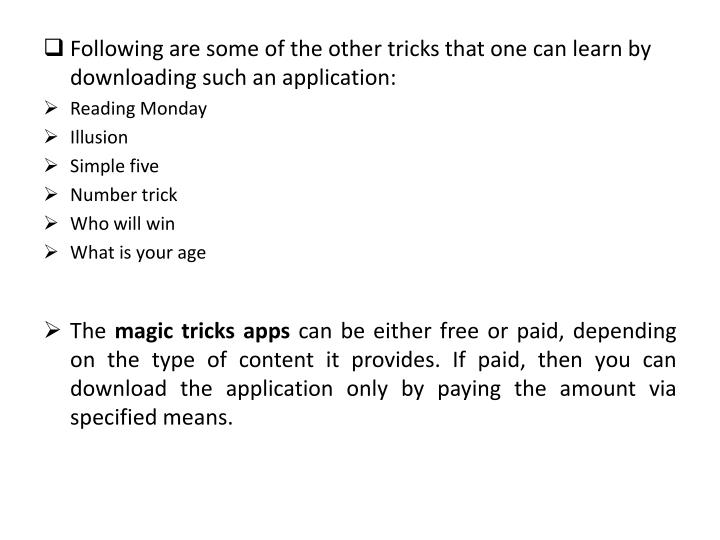Following are some of the other tricks that one can learn by downloading such an application: